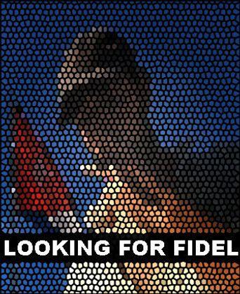 Watch Looking for Fidel