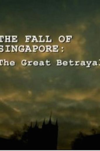 The Fall of Singapore: The Great Betrayal Poster