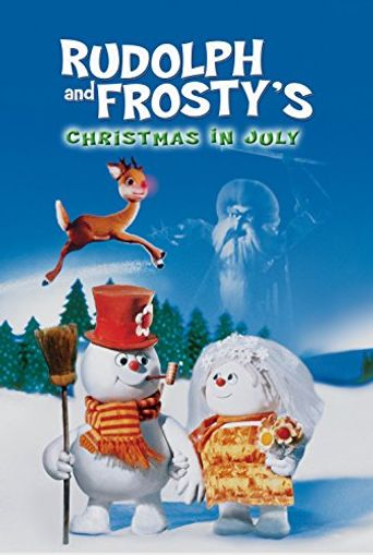 Rudolph and Frosty's Christmas in July Poster