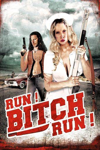 Run! Bitch Run! Poster
