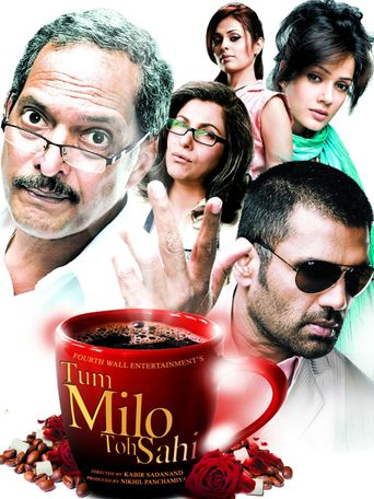 Watch Tum Milo Toh Sahi
