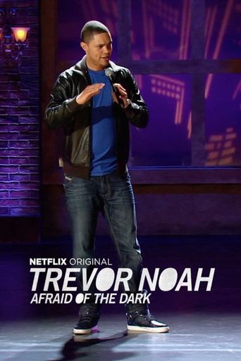 Trevor Noah: Afraid of the Dark Poster