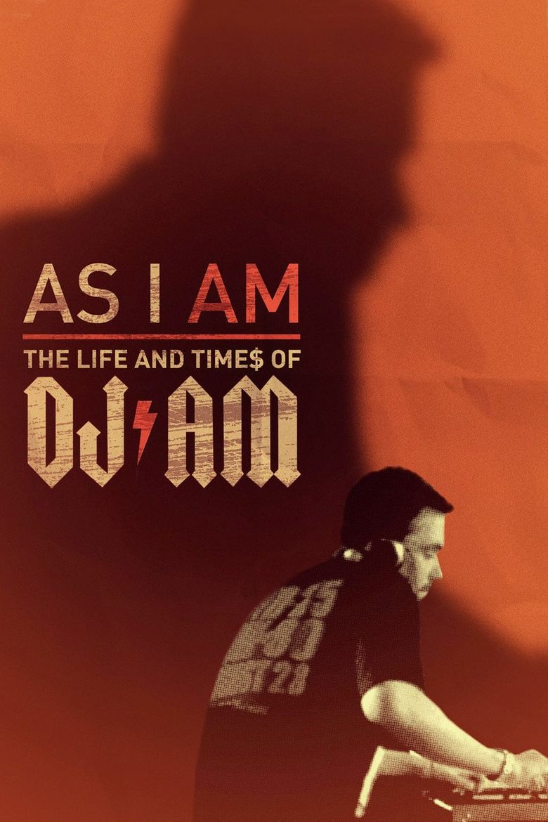 Watch As I AM: the Life and Times of DJ AM
