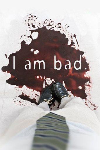 I Am Bad Poster