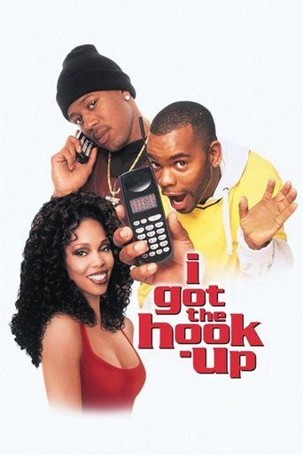 I Got the Hook Up Poster