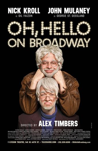 Nick Kroll & John Mulaney: Oh, Hello on Broadway Poster