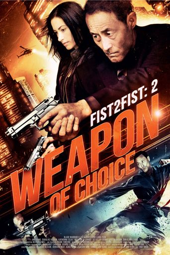 Watch Fist 2 Fist 2: Weapon of Choice