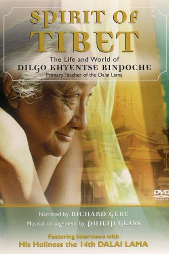 Spirit of Tibet: Journey to Enlightenment, the Life and World of Dilgo Kyentse Rinpoche Poster