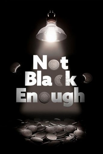 Not Black Enough Poster