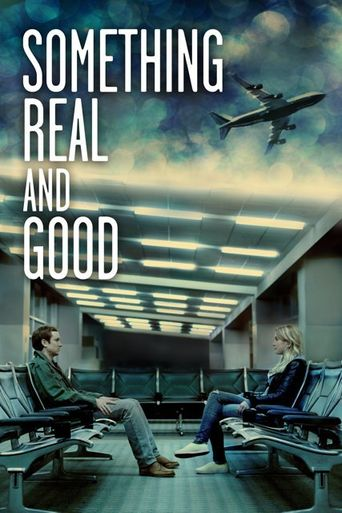 Something Real and Good Poster