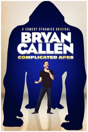 Bryan Callen: Complicated Apes Poster