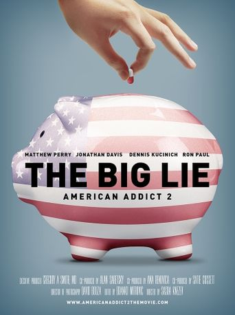 The Big Lie: American Addict 2 Poster