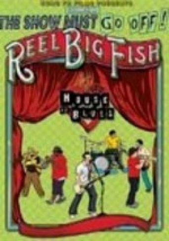 The Show Must Go Off!: Reel Big Fish - Live at the House of Blues Poster