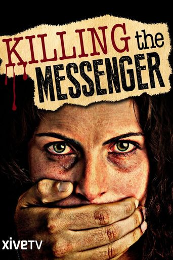 Killing the Messenger: The Deadly Cost of News Poster
