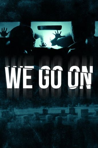 We Go On Poster