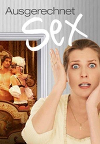 Ausgerechnet Sex! Poster