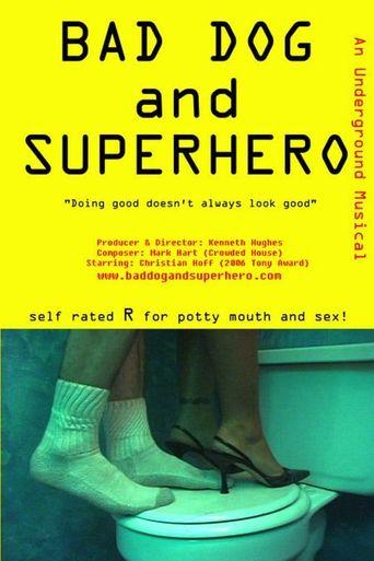 Bad Dog and Superhero Poster