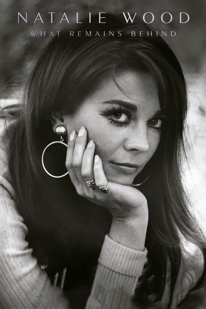 Natalie Wood: What Remains Behind Poster