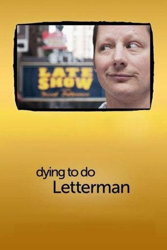 Watch Dying to Do Letterman