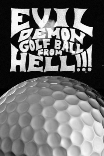 Evil Demon Golfball from Hell!!! Poster