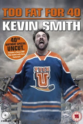Kevin Smith: Too Fat For 40 Poster