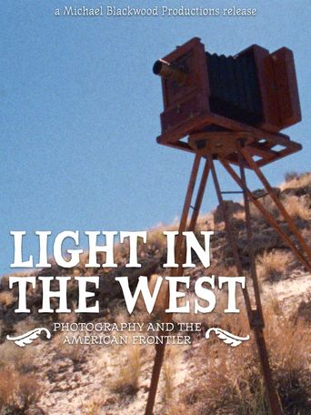 Light in the West: Photographers of the American Frontier 1860-1880 Poster