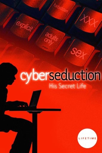 Cyber Seduction: His Secret Life Poster
