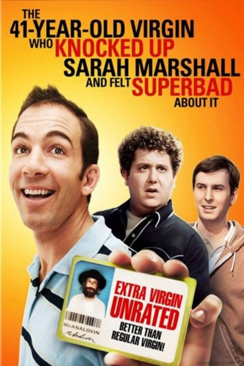 The 41–Year–Old Virgin Who Knocked Up Sarah Marshall and Felt Superbad About It Poster