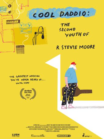 Cool Daddio: The Second Youth of R. Stevie Moore Poster