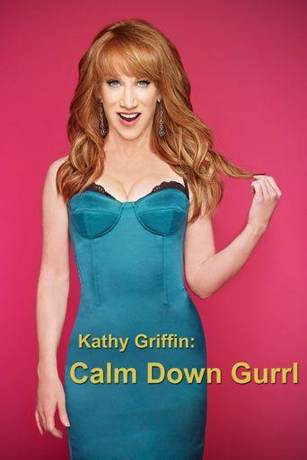 Kathy Griffin: Calm Down Gurrl Poster