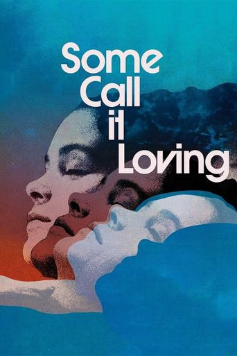 Some Call It Loving Poster