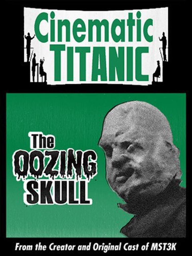 Cinematic Titanic: The Oozing Skull Poster