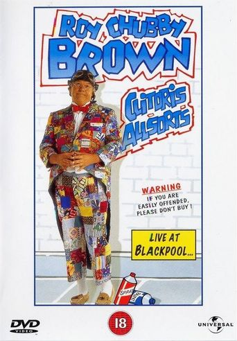 Roy Chubby Brown: Clitoris Allsorts - Live at Blackpool Poster