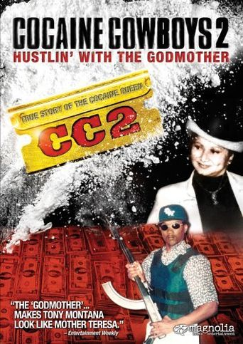 Cocaine Cowboys II: Hustlin' with the Godmother Poster