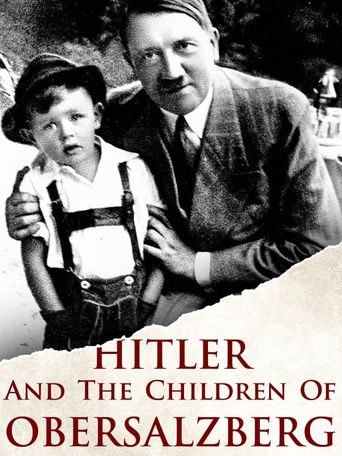 Hitler and the Children of Obersalzberg Poster