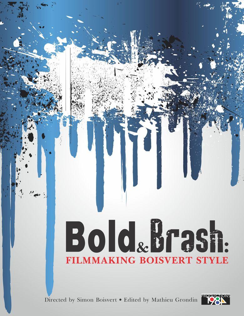 Bold & Brash: Filmmaking Boisvert Style Poster