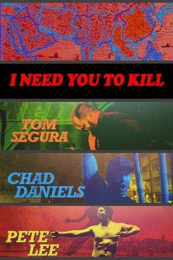 I Need You to Kill Poster