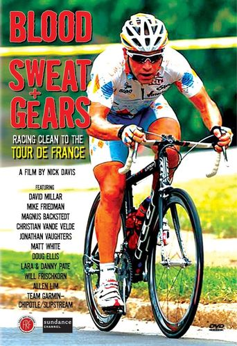 Blood, Sweat + Gears: Racing Clean to the Tour de France Poster