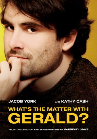 What's the Matter with Gerald? Poster