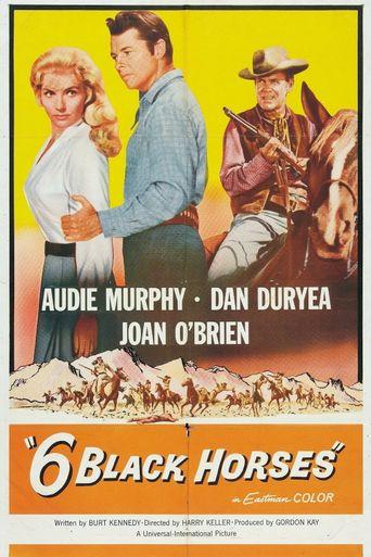 Six Black Horses Poster