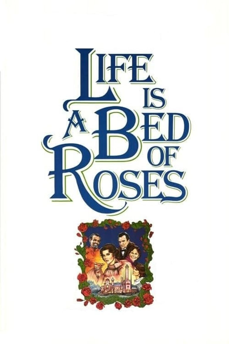 Life Is a Bed of Roses Poster