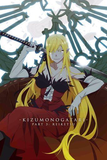 Kizumonogatari Part 3: Reiketsu Poster