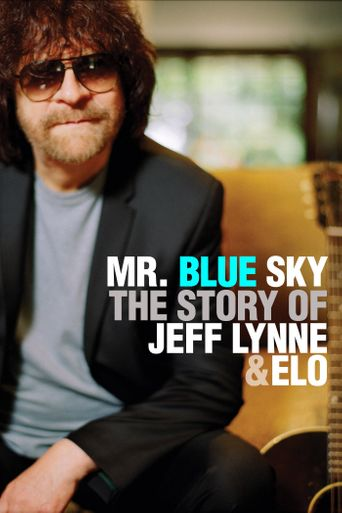 Watch Mr. Blue Sky: The Story of Jeff Lynne & ELO