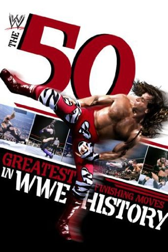 WWE: 50 Greatest Finishing Moves in WWE History Poster
