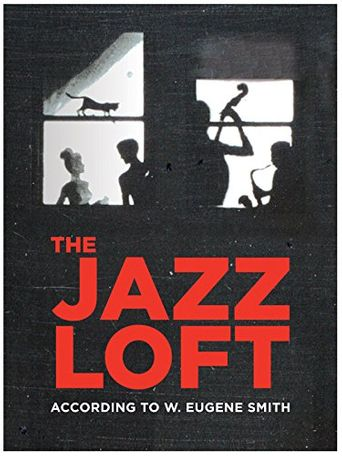 The Jazz Loft According to W. Eugene Smith Poster
