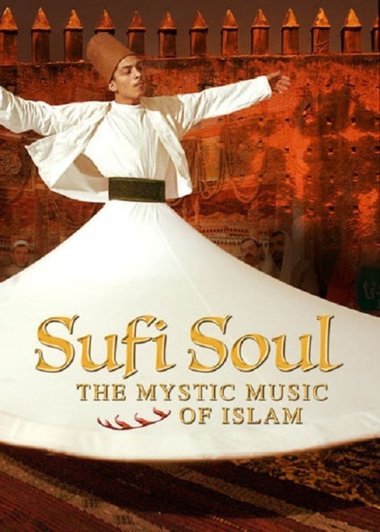 Watch Sufi Soul: The Mystic Music of Islam