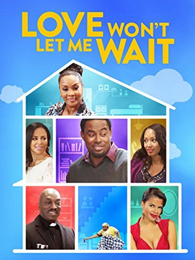 Love Won't Let Me Wait Poster