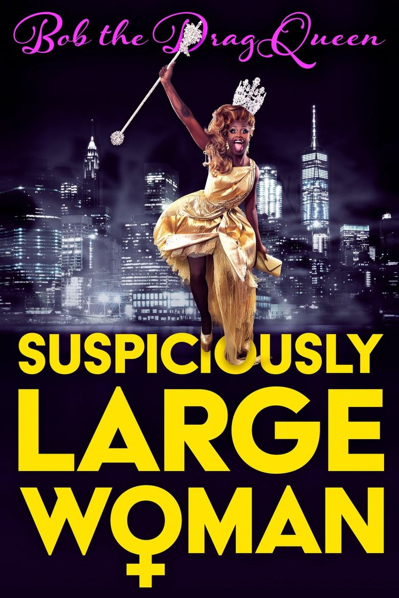 Bob the Drag Queen: Suspiciously Large Woman Poster