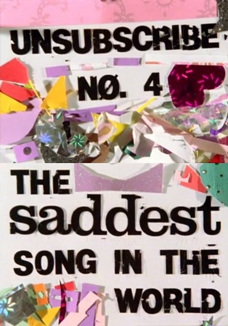Unsubscribe Nø. 4: The Saddest Song in the World Poster