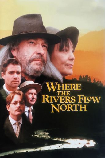 Where the Rivers Flow North Poster